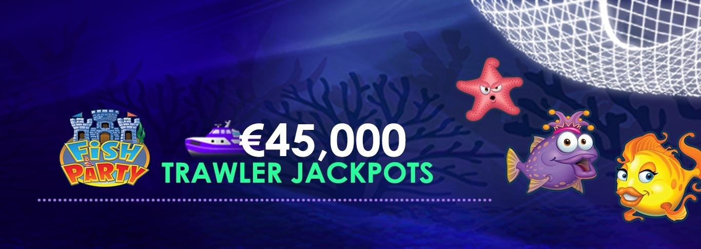 Fish Party €45,000 Trawler Jackpot